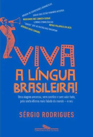 Baixar Livro Viva a Língua Brasileira! - Sérgio Rodrigues em ePub PDF Mobi ou Ler Online