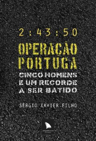 Baixar Livro Operação Portuga - Sérgio Xavier Filho  em ePub PDF Mobi ou Ler Online