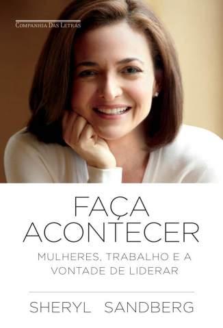 Baixar Livro Faça Acontecer - Sheryl Sandberg em ePub PDF Mobi ou Ler Online