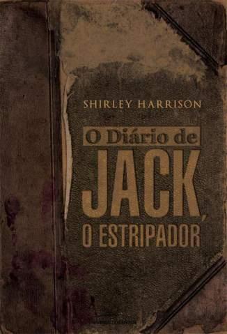 Baixar O Diario de Jack, o Estripador - Shirley Harrison ePub PDF Mobi ou Ler Online