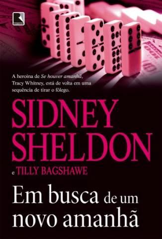 Baixar Livro Em Busca de um Novo Amanhã - Sidney Sheldon em ePub PDF Mobi ou Ler Online