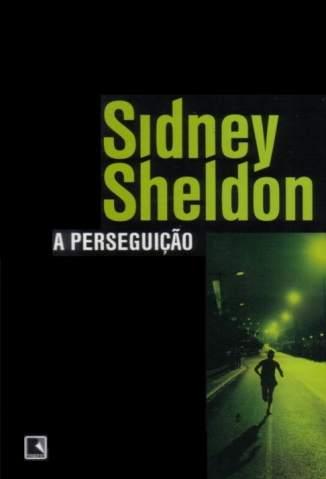 Baixar Livro A Perseguição - Sidney Sheldon em ePub PDF Mobi ou Ler Online