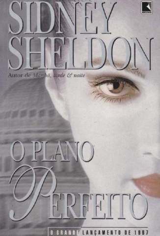 Baixar Livro O Plano Perfeito - Sidney Sheldon em ePub PDF Mobi ou Ler Online