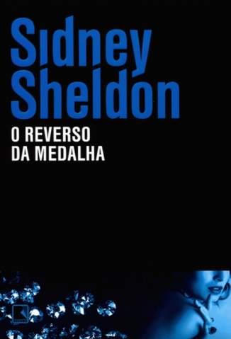Baixar Livro O Reverso da Medalha - Sidney Sheldon em ePub PDF Mobi ou Ler Online