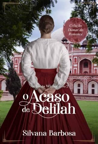 Baixar Livro O Acaso de Delilah - As Irmãs Winter Vol. 2 - Silvana Barbosa em ePub PDF Mobi ou Ler Online
