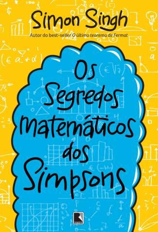 Baixar Livro Os Segredos Matemáticos dos Simpsons - Simon Singh em ePub PDF Mobi ou Ler Online