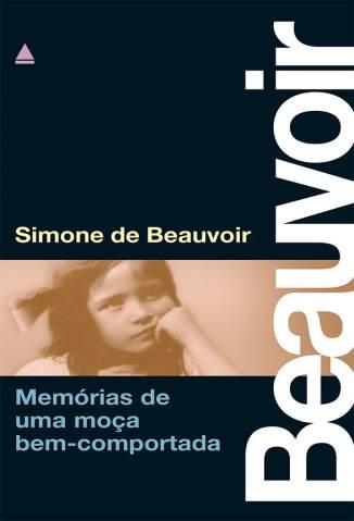Baixar Memórias de uma Moça Bem-Comportada - Simone de Beauvoir ePub PDF Mobi ou Ler Online