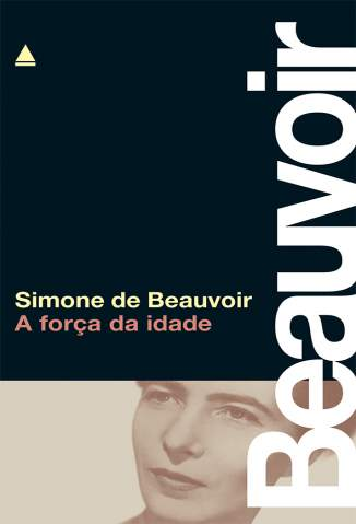 Baixar A Força da Idade - Simone de Beauvoir ePub PDF Mobi ou Ler Online