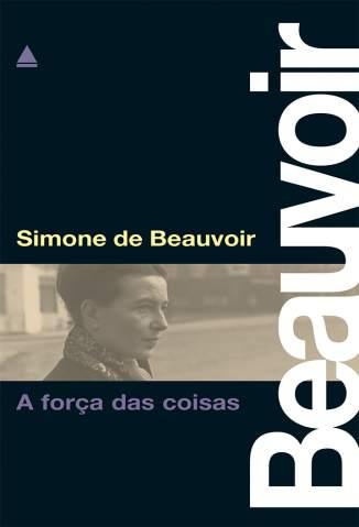 Baixar A Força das Coisas - Simone de Beauvoir ePub PDF Mobi ou Ler Online