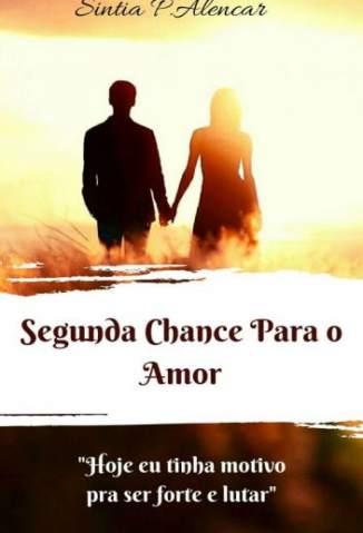 Baixar Livro Segunda Chance para o Amor - Sintia P.Alencar em ePub PDF Mobi ou Ler Online