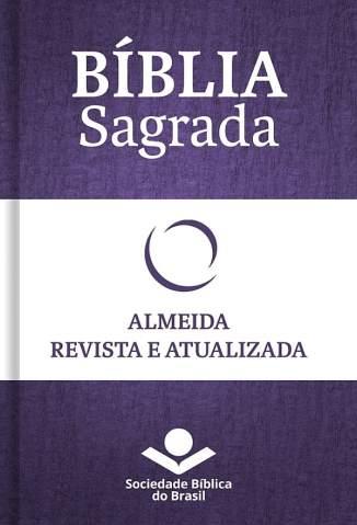 Baixar Livro Bíblia Almeida Revista e Atualizada 1993 2.2 - Sociedade Bíblica do Brasil em ePub PDF Mobi ou Ler Online