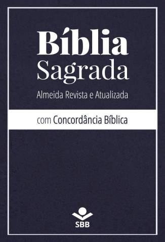 Baixar Livro Bíblia Almeida Revista e Atualizada Com Concordância Bíblica - Sociedade Bíblica do Brasil em ePub PDF Mobi ou Ler Online