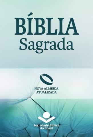 Baixar Livro Bíblia Sagrada Nova Almeida Atualizada - Sociedade Bíblica do Brasil em ePub PDF Mobi ou Ler Online