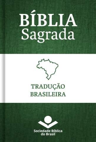 Baixar Livro Bíblia Sagrada, Tradução Brasileira 2010 - Sociedade Bíblica do Brasil em ePub PDF Mobi ou Ler Online