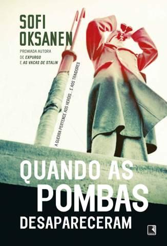 Baixar Livro Quando as Pombas Desapareceram - Sofi Oksanen em ePub PDF Mobi ou Ler Online
