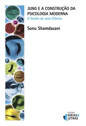 Baixar Jung e a Construção da Psicologia Moderna (Portuguese Edition) - Sonu Shamdasani ePub PDF Mobi ou Ler Online