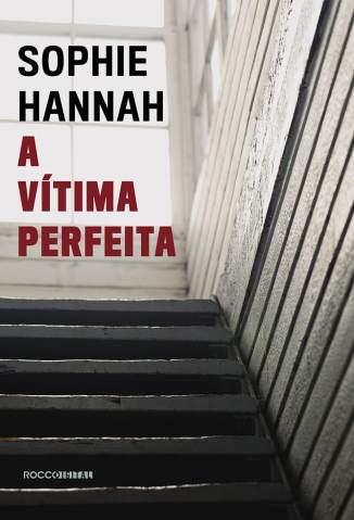 Baixar A Vitima Perfeita - Sophie Hannah ePub PDF Mobi ou Ler Online