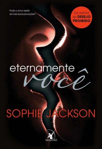 Baixar Eternamente Você - Desejo Proibido Vol. 1.5 - Sophie Jackson em ePub Mobi PDF ou Ler Online