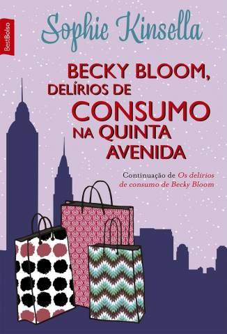 Baixar Becky Bloom, Delírios de Consumo na 5ª Avenida - Sophie Kinsella ePub PDF Mobi ou Ler Online