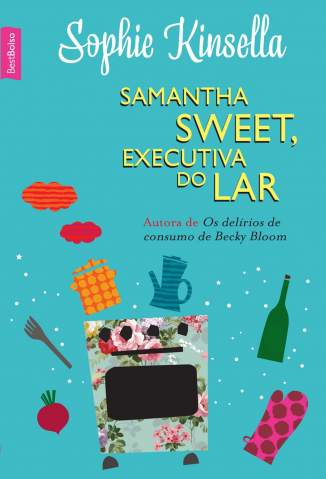 Baixar Livro Samantha Sweet, Executiva do Lar - Sophie Kinsella em ePub PDF Mobi ou Ler Online