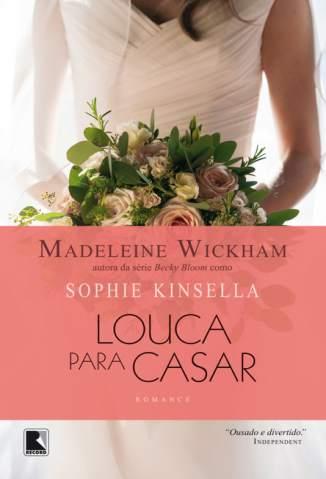 Baixar Louca para Casar - Sophie Kinsella ePub PDF Mobi ou Ler Online