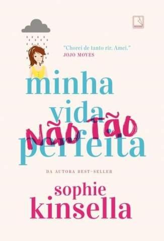 Baixar Minha Vida (Não Tão) Perfeita - Sophie Kinsella ePub PDF Mobi ou Ler Online