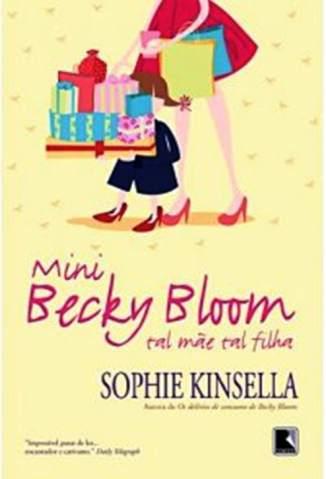Baixar Mini Becky Bloom: Tal mãe, tal filha - Becky Bloom Vol. 6 - Sophie Kinsella ePub PDF Mobi ou Ler Online