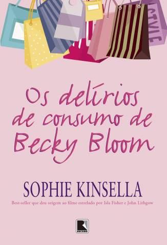 Baixar Os Delírios de Consumo de Becky Bloom - Sophie Kinsella ePub PDF Mobi ou Ler Online
