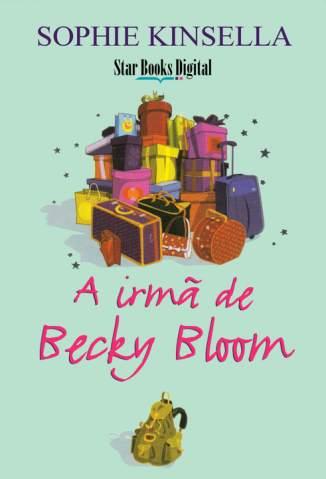 Baixar A Irmã de Becky Bloom - Becky Bloom Vol. 4 - Sophie Kinsella ePub PDF Mobi ou Ler Online