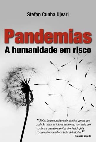 Baixar Pandemias: A Humanidade Em Risco - Stefan Cunha Ujvari ePub PDF Mobi ou Ler Online