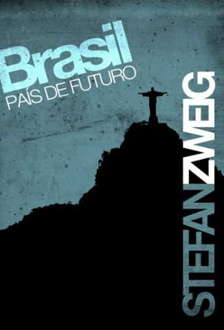 Baixar Brasil, País do Futuro - Stefan Zweig ePub PDF Mobi ou Ler Online