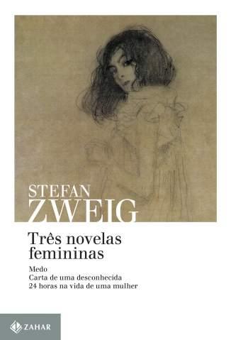 Baixar Três Novelas Femininas - Stefan Zweig ePub PDF Mobi ou Ler Online