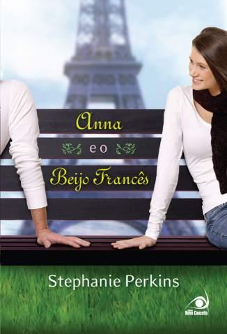 Baixar Livro Anna e o Beijo Francês - Stephanie Perkins em ePub PDF Mobi ou Ler Online