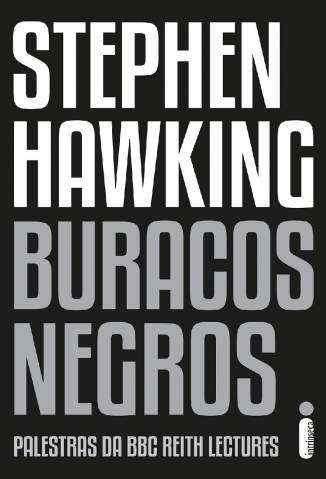 Baixar Buracos Negros: Palestra da BBC Reith Lectures  - Stephen Hawking ePub PDF Mobi ou Ler Online