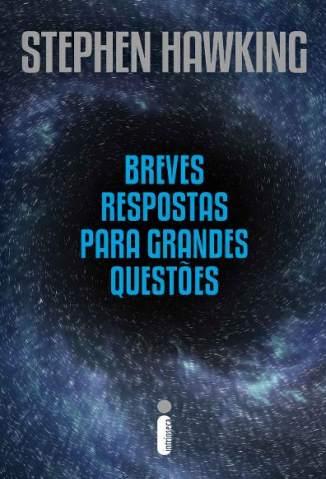 Baixar Livro Breves Respostas para Grandes Questões - Stephen Hawking em ePub PDF Mobi ou Ler Online