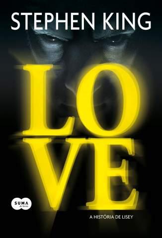 Baixar Livro Love - a História de Lisey - Stephen King em ePub PDF Mobi ou Ler Online