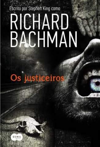 Baixar Livro Os Justiceiros - Stephen King em ePub PDF Mobi ou Ler Online