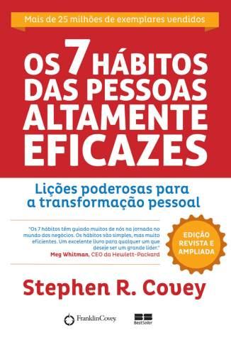 Baixar Livro Os 7 Hábitos das Pessoas Altamente Eficazes - Stephen R. Covey em ePub PDF Mobi ou Ler Online