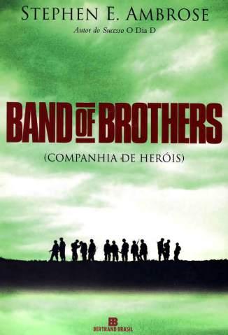 Baixar Band of Brothers - Stephen E. Ambrose ePub PDF Mobi ou Ler Online