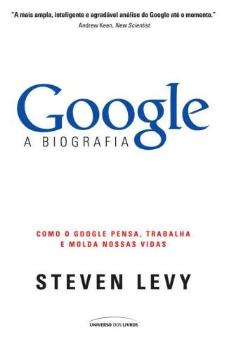 Baixar Google - A Biografia - Steven Levy ePub PDF Mobi ou Ler Online