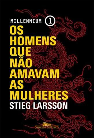 Baixar Livro Os Homens que Nao Amavam as Mulheres - Millennium Vol. 1 - Stieg Larsson  em ePub PDF Mobi ou Ler Online