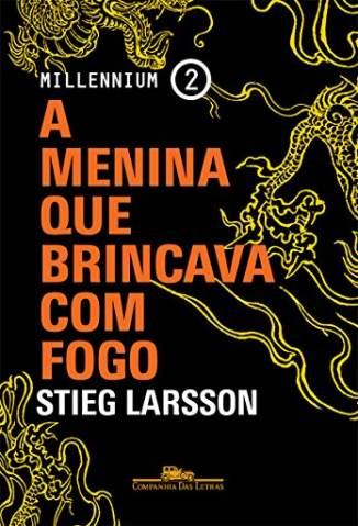 Baixar Livro A Menina que Brincava Com Fogo - Millennium Vol. 2 - Stieg Larsson  em ePub PDF Mobi ou Ler Online