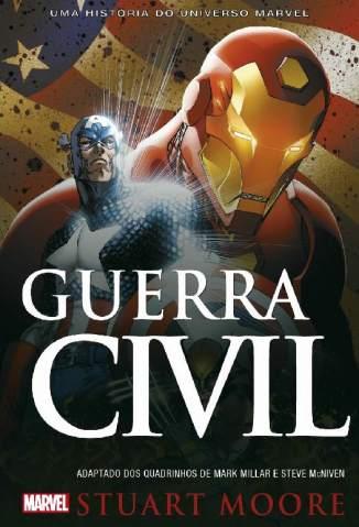 Baixar Livro Guerra Civil - Uma História do Universo Marvel - Stuart Moore em ePub PDF Mobi ou Ler Online