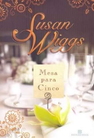Baixar Livro Mesa para Cinco - Susan Wiggs em ePub PDF Mobi ou Ler Online