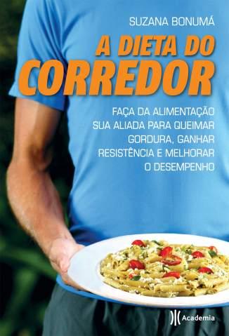 Baixar A Dieta do Corredor - Suzana Bonumá ePub PDF Mobi ou Ler Online