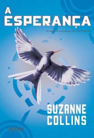 Baixar Livro A Esperança - Jogos Vorazes Vol. 3 - Suzanne Collins em ePub PDF Mobi ou Ler Online
