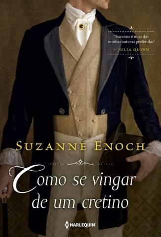 Baixar Livro Como Se Vingar de um Cretino - Lições de Amor Vol. 1 - Suzanne Enoch em ePub PDF Mobi ou Ler Online