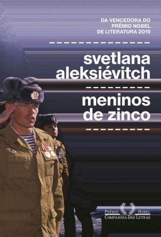 Baixar Livro Meninos de Zinco - Svetlana Aleksiévitch em ePub PDF Mobi ou Ler Online