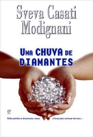Baixar Uma Chuva de Diamantes - Sveva Casati Modignani ePub PDF Mobi ou Ler Online
