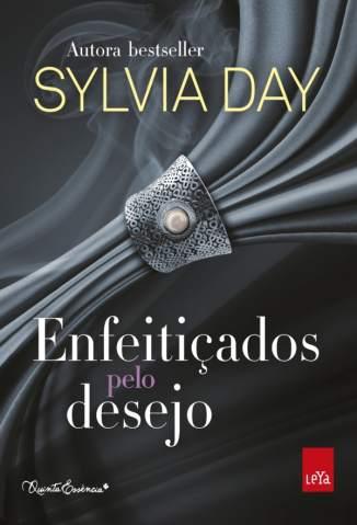 Baixar Livro Enfeitiçados Pelo Desejo - Sylvia Day em ePub PDF Mobi ou Ler Online